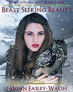 Beast Seeking Beauty (While Aurora Slept Book 3)