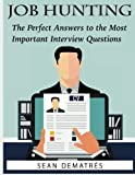 Job Hunting: The perfect interview answers for the most common questions