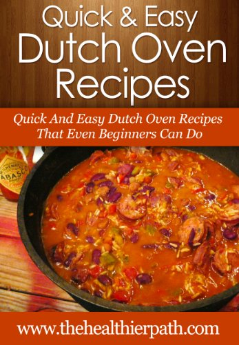 Dutch oven recipes quick and easy dutch oven recipes that even dutch oven recipes quick and easy dutch oven recipes that even beginners can do forumfinder Choice Image