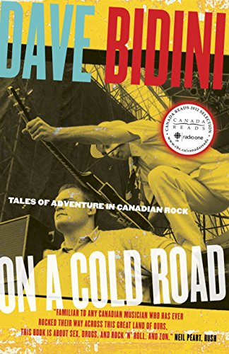 On a Cold Road Tales of Adventure in Canadian Rock [Bidini, Dave] (Tapa Blanda)