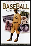 Baseball and the Color Line, Thomas W. Gilbert, 0531157474