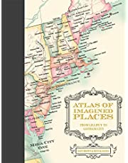 Atlas of Imagined Places: from Lilliput to Gotham City
