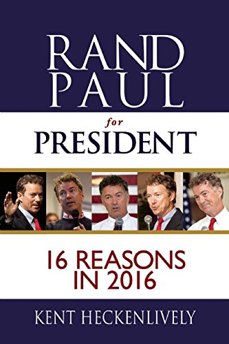Rand Paul for President: 16 Reasons in 2016