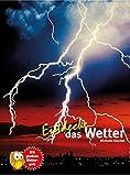 Entdecke das Wetter (Entdecke - Die Reihe mit der Eule / Kindersachbuchreihe)