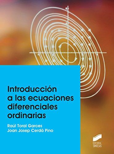 Descargar Libro Introducción A Las Ecuaciones Diferenciales Ordinarias Raul/cerdà Pino, Joan Josep Toral Garces