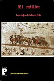 El Milln, los viajes de Marco Polo Spanish Edition by Marco Polo ...