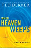 When Heaven Weeps  (Martyr's Song, Book 2)