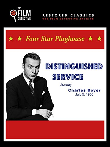 Four Star Playhouse: Distinguished Service, Starring Charles Boyer, July 5, 1956 (Home Trek Star Voyage Iv)