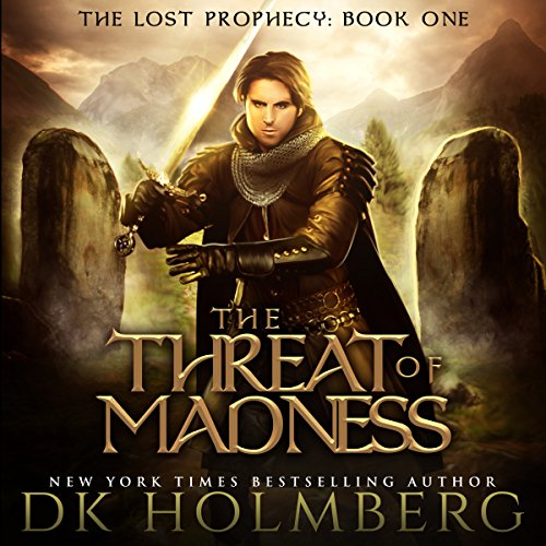 The Threat of Madness: The Lost Prophecy, Book 1