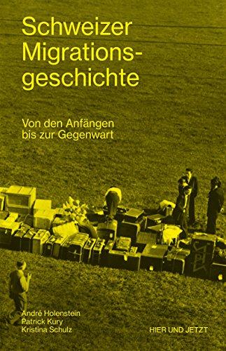 Schweizer Migrationsgeschichte: Von den Anfängen bis zur Gegenwart (German Edition)