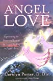 img - for Angel Love: Experience the Power and Love of the Angels Working in Peoples Lives book / textbook / text book
