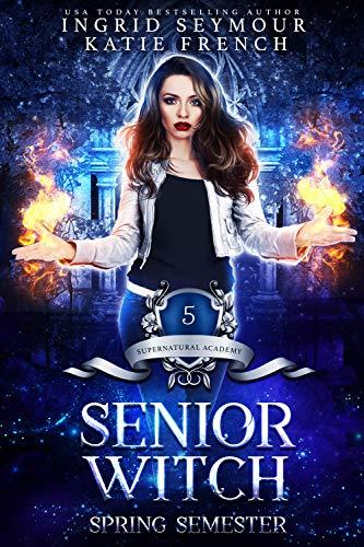 Supernatural Academy: Senior Witch, Spring Semester