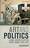: Art and Politics: A Small History of Art for Social Change Since 1945