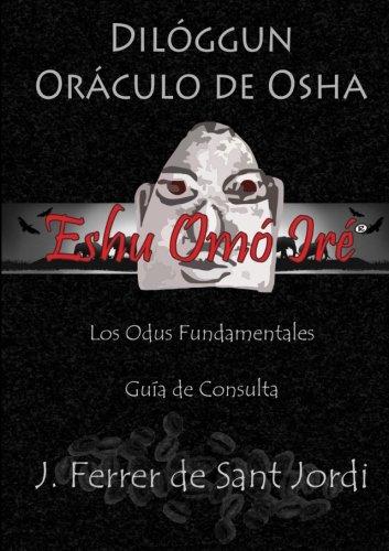 Dilóggun, Oráculo De Osha Y Sus Odus Fundamentales (Spanish Edition)