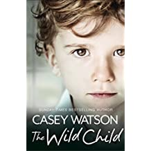 The Wild Child: Secrets always find a way of revealing themselves. Sometimes you just need to know where to look: A True Short Story