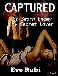 CAPTURED - My Sworn Enemy, My Secret Lover (book 2)