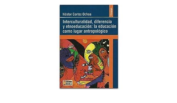 Interculturalidad, diferencia y etnoeducación: la educación ...