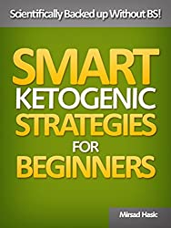 Smart Ketogenic Diet Strategies for Beginners - A Solid Plan for Burning Fat and Losing the Weight You Deserve