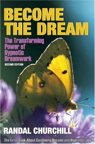 Become the Dream: Transforming Power of Hypnotic Dreamwork, Second Edition by Brand: Transfroming Press