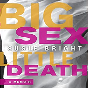 Big Sex Little Death: A Memoir Audiobook