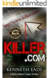 Killer.com, a Courtroom Drama: Winner of Best Legal Thriller, Beverly Hills Book Awards (Brent Marks Legal Thrillers Series 5)