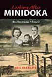 Looking After Minidoka: An American Memoir (Break Away Books)