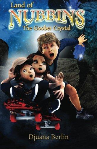 The Goober Crystal (Land Of Nubbins) (Volume 1) ebook