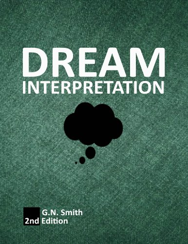 Download Dream Interpretation: A Complete Dictionary To Your Vision