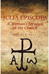 Julia Episcopa: A Woman's Struggle in the Church Paperback