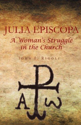 Julia Episcopa: A Woman's Struggle in the Church pdf