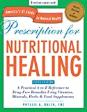 img - for Prescription for Nutritional Healing, Fifth Edition: A Practical A-to-Z Reference to Drug-Free Remedies Using Vitamins, Minerals, Herbs & Food Supplements book / textbook / text book