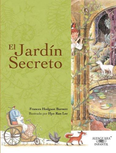 El Jardin Secreto = The Secret Garden (Alfaguara Infantil) por Hodgson Burnett, Frances