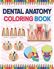 Dental Anatomy Coloring Book: Dental, Teeth Coloring & Activity Book for Kids.An Entertaining And Instructive Guide To Dental, Teeth. Dental, Teeth Anatomy Coloring Pages for Kids Toddlers Teens.Dental, Teeth Anatomy Coloring Workbook For Anatomy Students