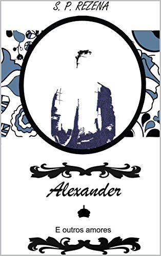 Lançamento || Alexander e outros amores