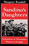 Sandino's Daughters: Testimonies of Nicaraguan