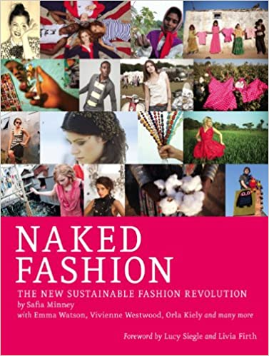 Naked Fashion: The New Sustainable Fashion Revolution: Amazon.de ...