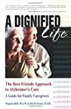 A Dignified Life, Virginia Bell and David Troxel, 075730060X