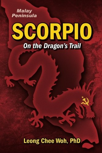 Scorpio On The Dragon's Trail (Fighting the Communists on the Malay Peninsula - The Long Emergency) (Volume 3)