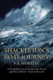 Shackleton's Boat Journey : A True Story of Antarctic Survival, Worsley, F. A., 1841580635