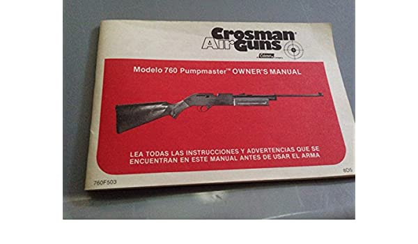 Crossman Air Guns, Model 760 Pumpmaster Owner's Manual