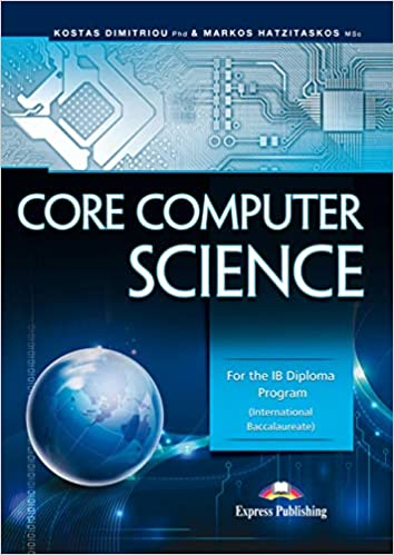 Core Computer Science: For the IB Diploma Program(International