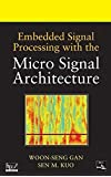 Embedded Signal Processing with the Micro Signal Architecture (Wiley – IEEE)