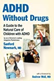 ADHD Without Drugs, Sanford Newmark, 0982671407