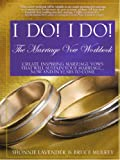 I Do! I Do! the Marriage Vow Workbook, Shonnie Lavender and Bruce Mulkey, 1847280382