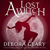 A Lost Witch: A Modern Witch Series: Book 7 | Debora Geary