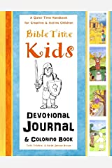 Bible Time Kids - A Quiet-Time Handbook for Creative & Active Children: Devotional Journal and Coloring Book (Keep Your Kids Calm & Quiet in Church) Paperback