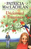 Unclaimed Treasures, Patricia MacLachlan, 0064401898