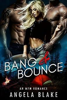 Bang and Bounce: A MFM Romance by [Blake, Angela]