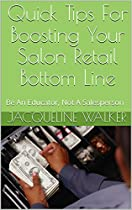 Quick Tips For Boosting Your Salon Retail Bottom Line: Be An Educator, Not A Salesperson