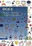 img - for DC:0-5: Diagnostische classificatie van psychische en ontwikkelingsstoornissen in de baby- en vroege kindertijd (Dutch Edition) book / textbook / text book